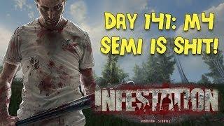 Infestation Survivor Stories Day 141 M4 Semi is Shit!