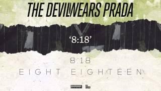 The Devil Wears Prada - 8:18 (Audio)