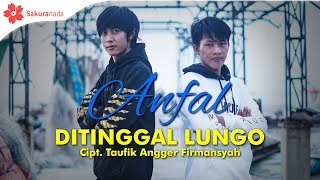 Download Lagu Anfal - Ditinggal Lungo [OFFICIAL M/V]