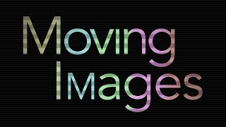 Moving Images - Series Promo