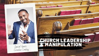 Church Leadership and Manipulation | Cornelius Lindsey