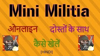 Hindi : How to Play Mini Militia Game Online with Friends | UPDATED |