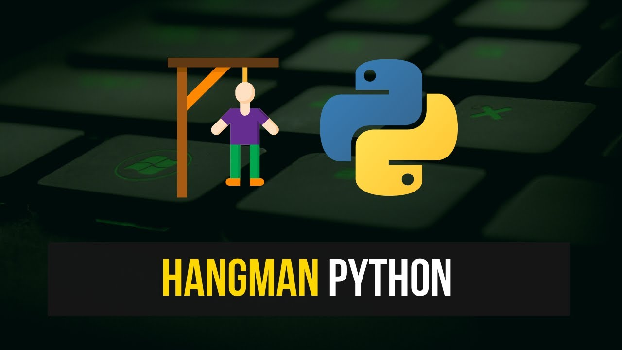Creating A Simple Hangman Game in Python