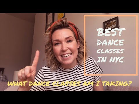 BEST DANCE CLASSES IN NYC: WHAT DANCE CLASSES AM I TAKING?
