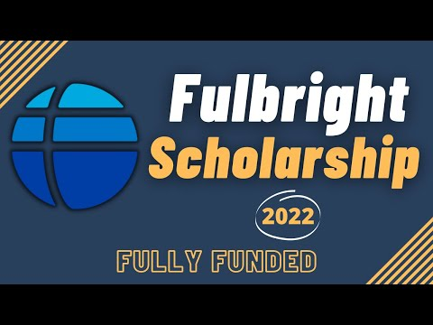 Fulbright Scholarship 2022-2023 | Application Process | Fully Funded | Scholarships in USA