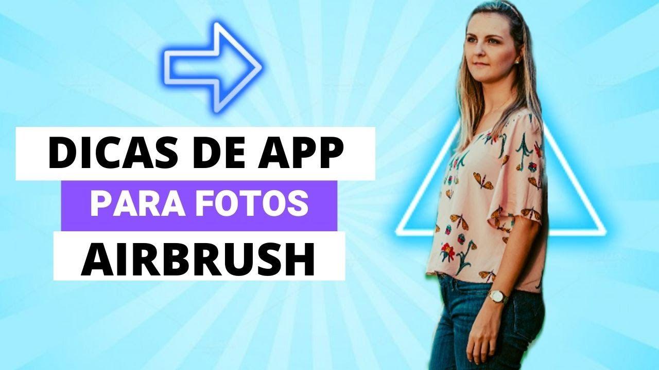 EDIÇÃO DE FOTO AIRBRUSH | APP GRATUITO