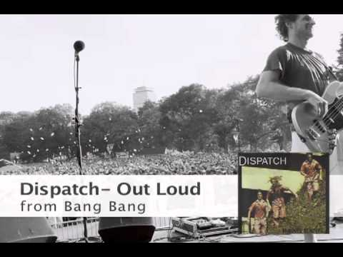 Dispatch - Out Loud