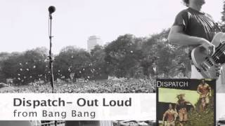 Watch Dispatch Out Loud video