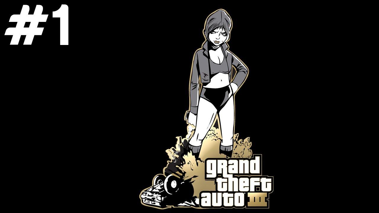 GTA III - Başlıyoruz - Bölüm 1