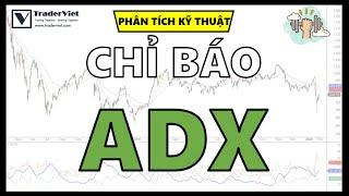 ✅ Chỉ Báo ADX - Công Cụ Xác Định Sức Mạnh Xu Hướng