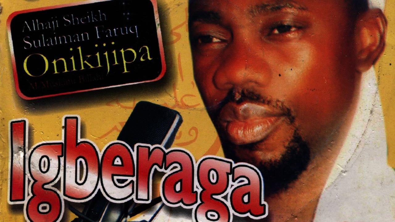 Download IGBERAGA 1 - Maolana Fadilat Sheikh Sulaimon Faruq Onikijipa Al Miskin Bi llahi