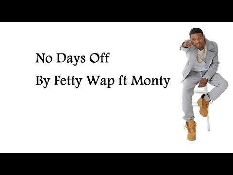 Fetty wap - No Days Off feat. Monty [Lyrics]