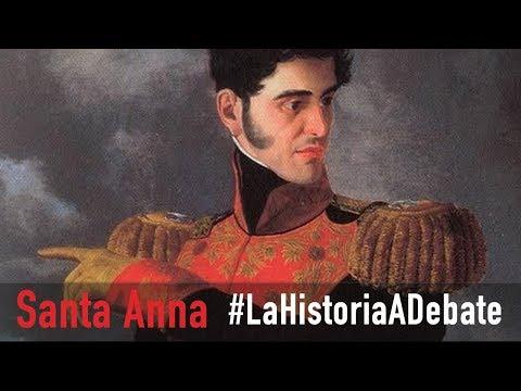 SANTA ANNA : La historia a debate