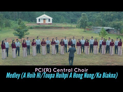 PCI(R) Central Choir - Medley (A Hoih Hi/Toupa Huihpi A Hong Nung/Ka Biakna)