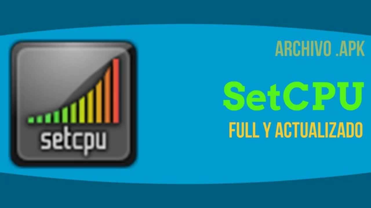 descargar setcpu apk 3 1 2 gratis y 218 ltima versi 243 n
