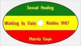 Marvin Gaye-Sexual Healing (Waiting In Vain Riddim 1987)
