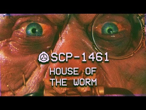 SCP-1461 - House Of The Worm : Object Class - Euclid : Eldritch SCP