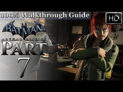 "Batman: Arkham Origins Part 7 | Gameplay Walkthrough ""Batgirl Is Sexy"""