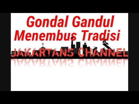 Gondal Gandul - Menembus Tradisi