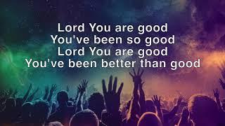 Todd Galbreth - Lord You Are Good Lyrics