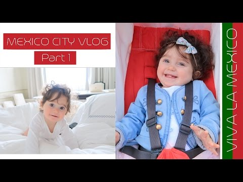 Traveling with an Infant:  Mexico City (Part 1) | Sonia Kaye Vlog
