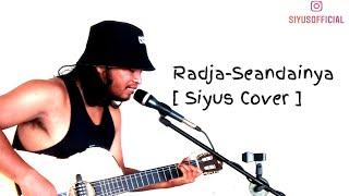 RADJA - SEANDAINYA [ SIYUS COVER ACOUSTIC ]