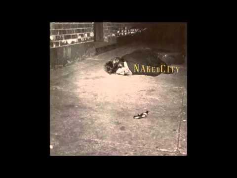 Naked City - Naked City [Full Album]
