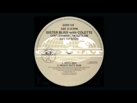 Sister Bliss With Colette - Cantgetaman, Cantgetajob (Life's A Bitch) (Hooj Mix)
