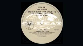 Sister Bliss With Colette - Cantgetaman, Cantgetajob (Life