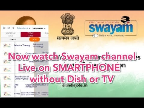 Now watch Swayam channel live on smartphone without dish or cable connection..