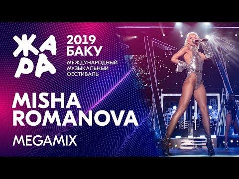 MISHA ROMANOVA. Megamix /// ЖАРА В БАКУ 2019