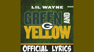 Lil Wayne - Green And Yellow (Green Bay Packers Theme Song) [Official Lyrics]