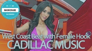 West Coast R&B Beat with Female Hook | CADILLAC MUSIC
