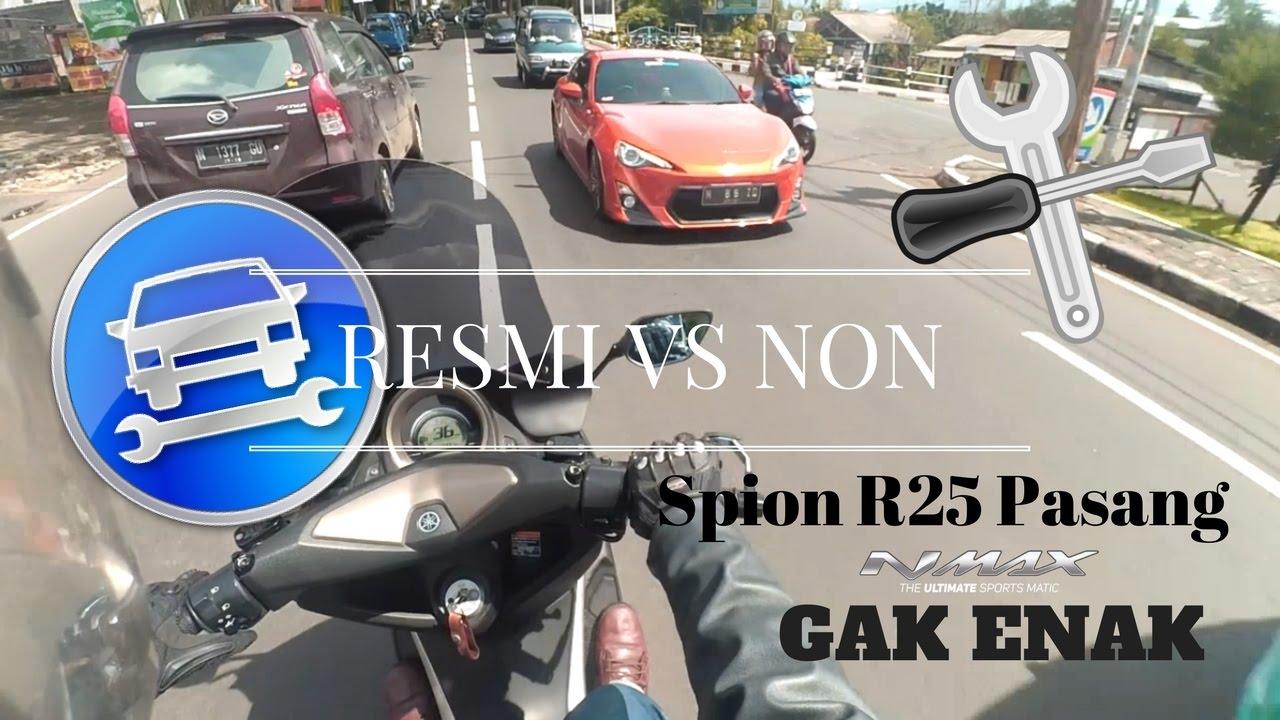 Spion R25 Di Yamaha Nmax Gak Enak Bengkel Resmi Vs Non Dudukan Plat Nomor N Max