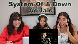 Three Girls React to System Of A Down - Aerials (Official Video)