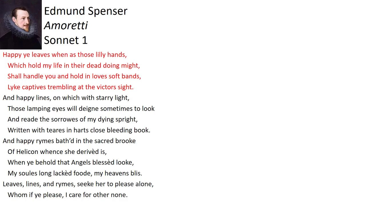 sonnet 75 edmund spenser Free essay: sonnet 34 by edmund spenser sonnet 34, which is included in a collection of poems known as amoretti by edmund spenser, was published in 1595.