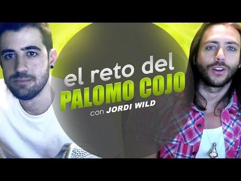 EL RETO DEL PALOMO COJO (Con Jordi Wild)