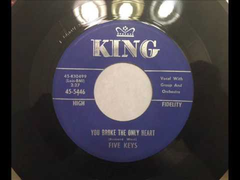 FIVE KEYS - YOU BROKE THE ONLY HEART- KING 5446, 45 RPM!