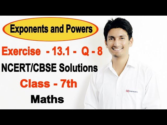 Chapter 13 Exercise 13.1 Question 8 - Exponents and Powers Class 7 Maths - NCERT Solutions