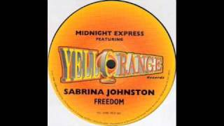 Freedom (Extended Vocal Club Mix) - Midnight Express Featuring Sabrina Johnston - Tony Humphries
