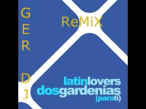 dos gardenias remix
