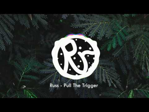 Russ - Pull the trigger