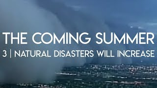 The Coming Summer | Episode 3 - Natural Disasters Will Increase