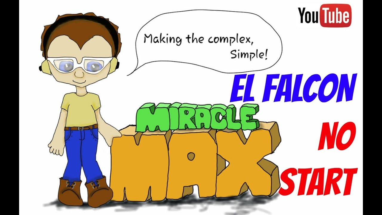 medium resolution of el falcon no start miraclemax