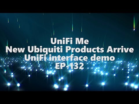Unifi Me - new Ubiquiti products arrive - UniFi demo - EP-132