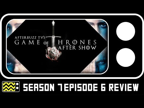 Game of Thrones Season 7 Episode 6 Review & AfterShow   AfterBuzz TV