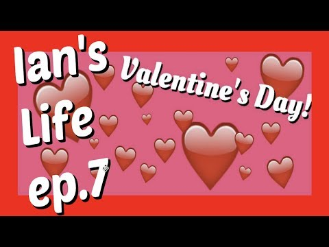 VALENTINES DAY! HOW WE GOT TOGETHER | Ian's Life ep.7