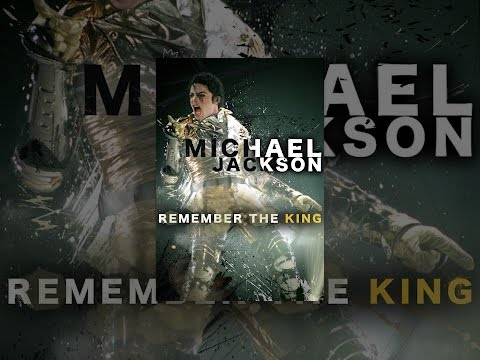 Michael Jackson: Remember The King