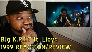 Big K.R.I.T. - 1999 [Official Video] ft. Lloyd First REACTION REVIEW