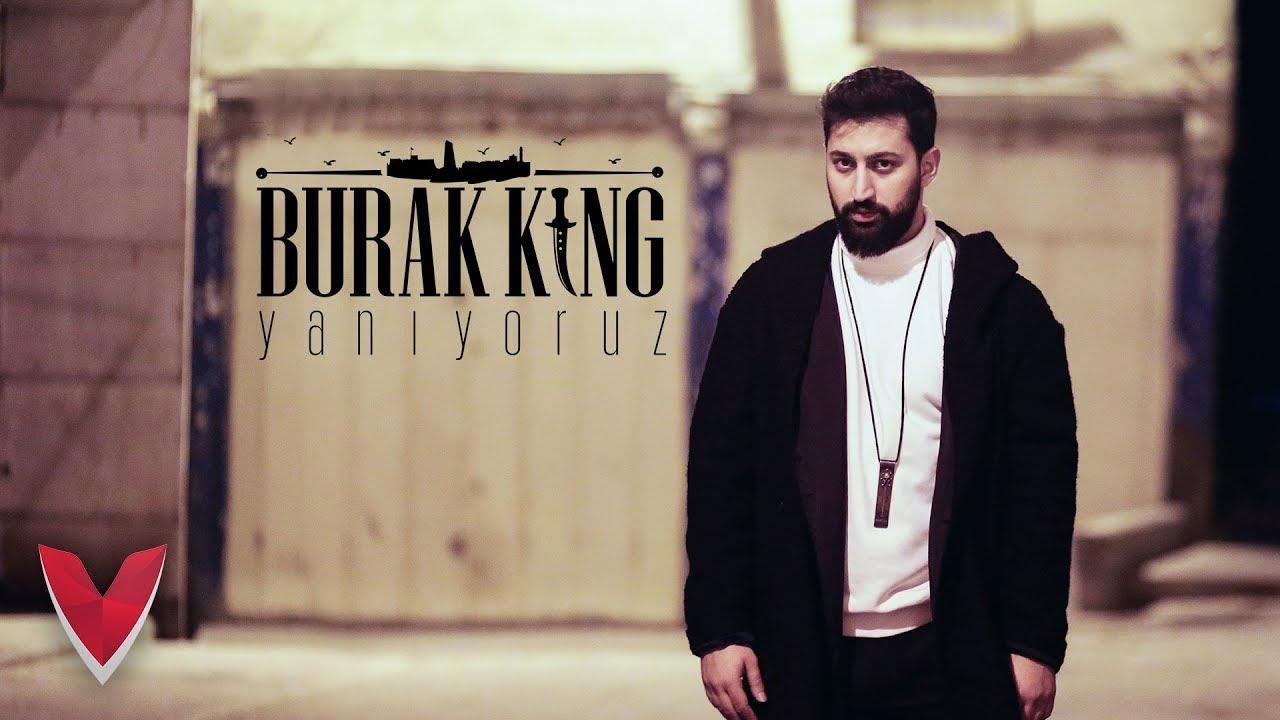 Burak King - Yanıyoruz (Official Video)